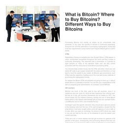 What is Bitcoin? Where to Buy Bitcoins? Different Ways to Buy Bitcoins