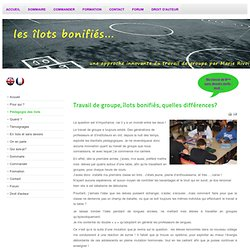 www.marierivoire.fr/index.php/fr/pédaggogie-îlots-bonifiés-travail-de-groupe-quelle-différence