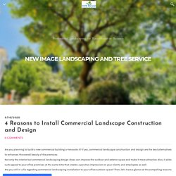 4 Reasons To Install Commercial Landscape Construction And Design