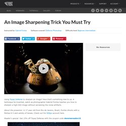 An Image Sharpening Trick You Must Try