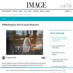 #IMAGEinspires: How To Land A Promotion - Image Magazine