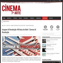 Imagem & Revolução: 40 Anos de Abril – Cinema & Revolução