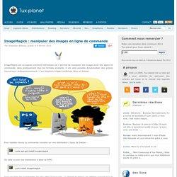 ImageMagick : manipuler des images en ligne de commande