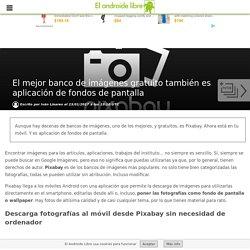 Pixabay, el mejor banco de imágenes gratuito, ya tiene aplicación Android