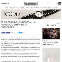 20 imágenes que muestran la realidad detrás de la fotografía - Cultura Inquieta