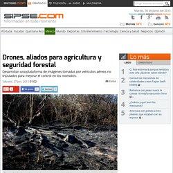 Usarán imágenes tomadas por drones para optimizar industria agrícola en México