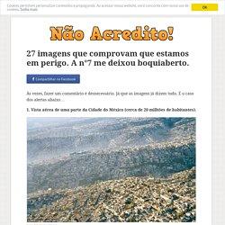 27 imagens que comprovam que estamos em perigo. A n°7 me deixou boquiaberto.