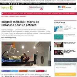 Imagerie médicale : moins de radiations pour les patients