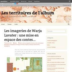 Les imageries de Warja Lavater : une mise en espace des contes…