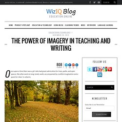 The Power of Imagery in Teaching and Writing
