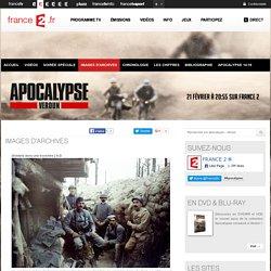 Images d'archives - Apocalypse - Verdun