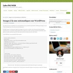 Images à la une automatiques sur WordPress - Labo JNG WEB