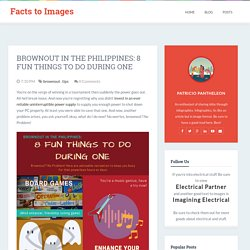 Facts to Images: Brownout in the Philippines: 8 Fun Things to do During One