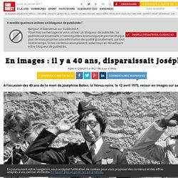 En images : il y a 40 ans, disparaissait Joséphine Baker