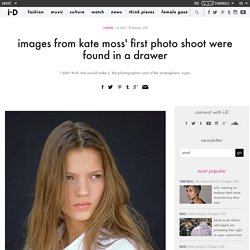 images from kate moss' first photo shoot were found in a drawer