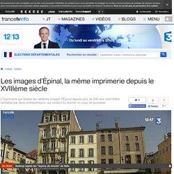 Les images d'Épinal, la même imprimerie depuis le XVIIIème siècle