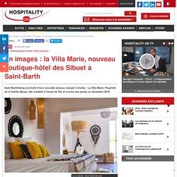 En images : la Villa Marie, nouveau boutique-hôtel des Sibuet à Saint-Barth