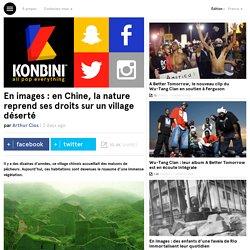 En images : en Chine, la nature reprend ses droits sur un village déserté