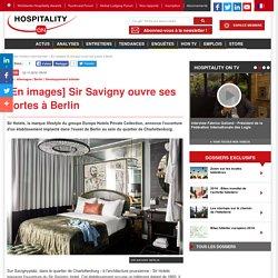 [En images] Sir Savigny ouvre ses portes à Berlin