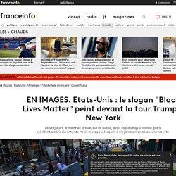 """EN IMAGES. Etats-Unis : le slogan """"Black Lives Matter"""" peint devant la tour Trump à New York"""
