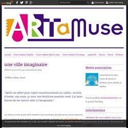une ville imaginaire - Le blog de Artamuse Lamorlaye
