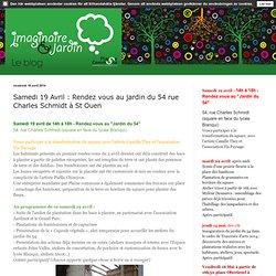 Samedi 19 Avril : Rendez vous au jardin du 54 rue Charles Schmidt à St Ouen