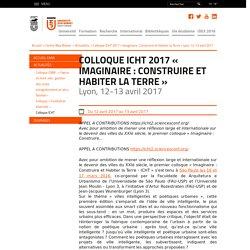 Colloque ICHT 2017 « Imaginaire : Construire et Habiter la Terre » Lyon, 12-13 avril 2017 - Université Jean Monnet