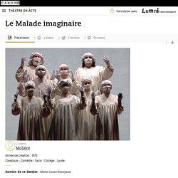 """Œuvre :""""Le Malade imaginaire"""",Auteur :""""Molière""""– Théâtre en acte"""