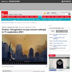 Fiction: l'imaginaire n'a pas encore rattrapé le 11 septembre 2001