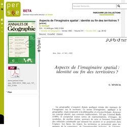 Aspects de l'imaginaire spatial : identité ou fin des territoires ? - persee.fr