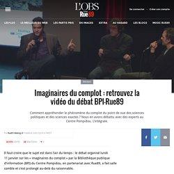 Imaginaires du complot: retrouvez la vidéo du débat BPI-Rue89