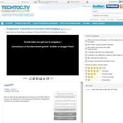 Imaginaires, industries et innovation technologique - techtoc.tv, web-tv communautaire rich media