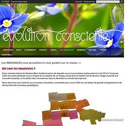 Les IMAGINALES vous accueillent et vous guident sur ce réseau :-) - Evolution Consciente