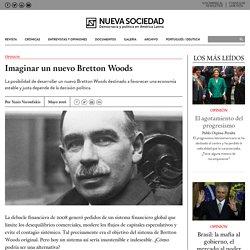 Imaginar un nuevo Bretton Woods