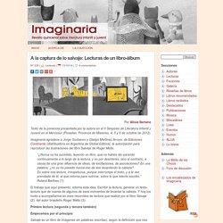 Imaginaria » A la captura de lo salvaje: Lecturas de un libro-álbum