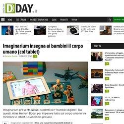 Imaginarium insegna ai bambini il corpo umano (col tablet)