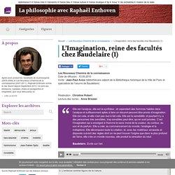 L'Imagination, reine des facultés chez Baudelaire (1)