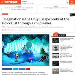 'Imagination is the Only Escape' looks at the Holocaust through a child's eyes
