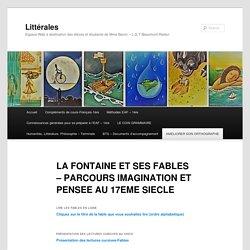 LA FONTAINE ET SES FABLES – PARCOURS IMAGINATION ET PENSEE AU 17EME SIECLE