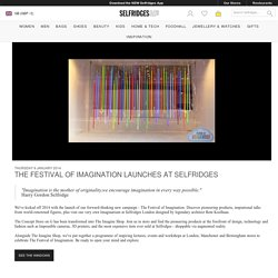 THE FESTIVAL OF IMAGINATION LAUNCHES AT SELFRIDGES