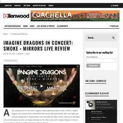 Imagine Dragons in Concert: Smoke + Mirrors Live Review » Ellenwood-EP