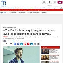 « The Feed », la série qui imagine un monde avec Facebook implanté dans le cerveau