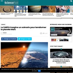 La DARPA imagine un scénario pour terraformer la planète Mars