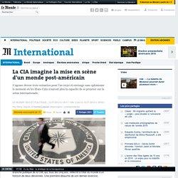 La CIA imagine la mise en scène d'un monde post-américain