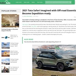 2021 Tata Safari Imagined with Off-road Essentials to Become Expedition-ready
