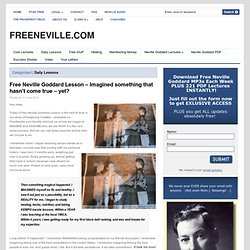 Free Neville Goddard Lesson – Imagined something that hasn't come true – yet?