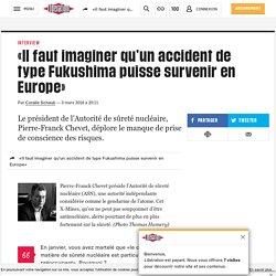 (3) «Il faut imaginer qu'un accident de type Fukushima puisse survenir en Europe»