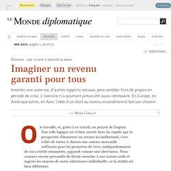 Imaginer un revenu garanti pour tous, par Mona Chollet (Le Monde diplomatique, mai 2013)