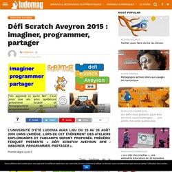Défi Scratch Aveyron 2015 : imaginer, programmer, partager – Ludovia Magazine