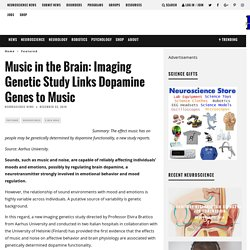 Music in the Brain: Imaging Genetic Study Links Dopamine Genes to Music – Neuroscience News